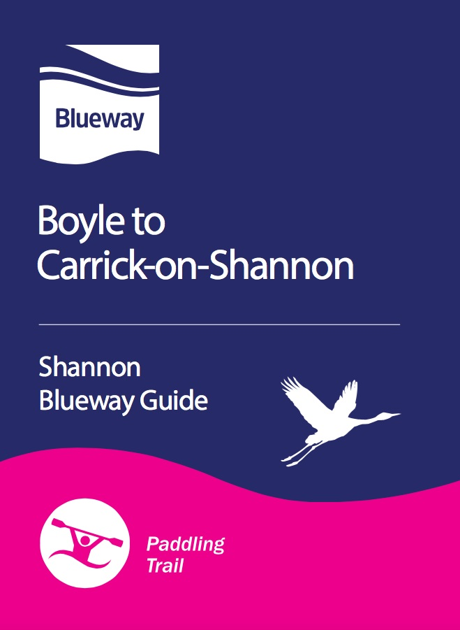 Shannon Blueway Guide - Boyle to Carrick On Shannon (Paddling)