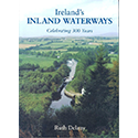 Ireland's Inland Waterways - Celebrating 300 Years by Ruth Delany