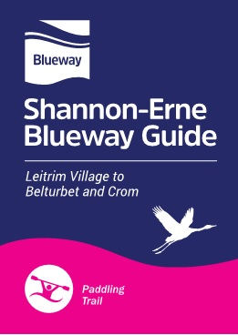 The Shannon-Erne Blueway Guide - Leitrim Village to Belturbet and Crom (Paddling)