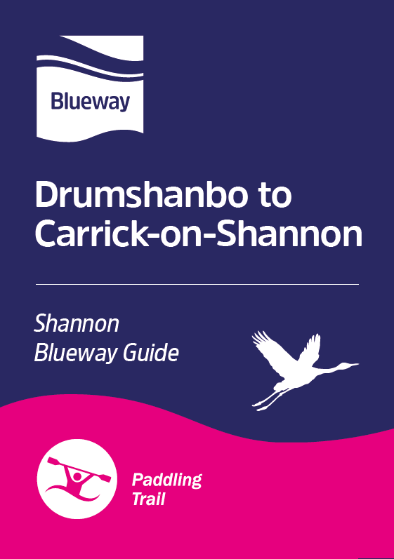 The Shannon Blueway Guide - Drumshanbo to Carrick-on-Shannon (Paddling)